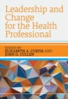 Leadership and Change for the Health Professional - Book