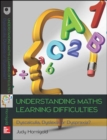 Understanding Learning Difficulties in Maths: Dyscalculia, Dyslexia or Dyspraxia? - Book