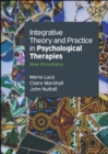 Integrative Theory And Practice In Psychological Therapies :New Directions - Book