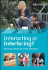 Interacting or Interfering? Improving Interactions in the Early Years - Book