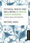 Physical Health and Well-Being in Mental Health Nursing - eBook