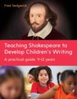 Teaching Shakespeare to Develop Children's Writing - eBook