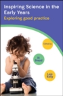 Inspiring Science in the Early Years: Exploring Good Practice - Book