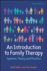 EBOOK: An Introduction to Family Therapy: Systemic Theory and Practice - eBook