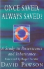 Once Saved, Always Saved? : A Study in Perseverance and Inheritance - Book