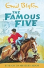 Famous Five: Five Go To Mystery Moor : Book 13 - Book
