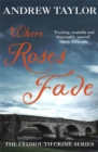 Where Roses Fade : The Lydmouth Crime Series Book 5 - Book