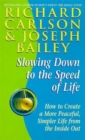 Slowing Down to the Speed of Life - Book