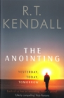 The Anointing : Yesterday, Today, Tomorrow - Book