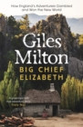 Big Chief Elizabeth : How England's Adventurers Gambled and Won the New World - Book