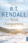 Total Forgiveness : Achieving God's Greatest Challenge - Book