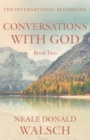 Conversations with God - Book 2 : An uncommon dialogue - Book