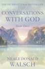 Conversations with God - Book 3 : An uncommon dialogue - Book