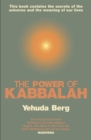 The Power Of Kabbalah : This book contains the secrets of the universe and the meaning of our lives - Book