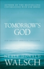 Tomorrow's God : Our Greatest Spiritual Challenge - Book
