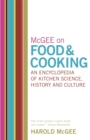 McGee on Food and Cooking: An Encyclopedia of Kitchen Science, History and Culture - Book
