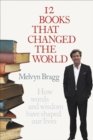 12 Books That Changed The World : How words and wisdom have shaped our lives - Book