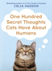 One Hundred Secret Thoughts Cats Have About Humans - Book