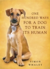 One Hundred Ways for a Dog to Train Its Human - Book
