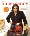 Supernanny : How to Get the Best from Your Children - Book