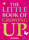 Little Book of Growing Up - Book