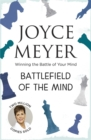 Battlefield of the Mind : Winning the Battle of Your Mind - Book