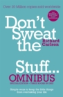 Don't Sweat the Small Stuff... Omnibus : Comprises of DonaEURO (TM)t Sweat the Small Stuff, Don't Sweat the Small Stuff at Work, Don't Sweat the Small Stuff about Money - Book