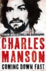 Charles Manson: Coming Down Fast - Book