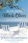 Blue Skies & Black Olives : A survivor's tale of housebuilding and peacock chasing in Greece - Book