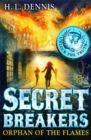 Secret Breakers: Orphan of the Flames : Book 2 - Book