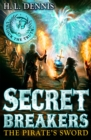 Secret Breakers: The Pirate's Sword : Book 5 - Book