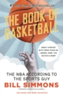 Book of Basketball : The NBA According to the Sports Guy - Book