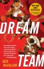 Dream Team : How Michael, Magic, Larry, Charles, and the Greatest Team of All Time Conquered the World and Changed the Game of Basketball Forever - eBook