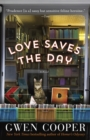 Love Saves the Day : A Novel - Book