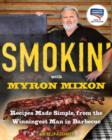 Smokin' with Myron Mixon : Recipes Made Simple, from the Winningest Man in Barbecue: A Cookbook Winningest Man in Barbecue - eBook