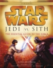 Jedi vs. Sith: Star Wars: The Essential Guide to the Force - eBook