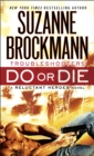 Do or Die : Troubleshooters: A Reluctant Heroes Novel - Book