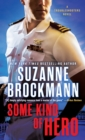 Some Kind of Hero : A Troubleshooters Novel - Book