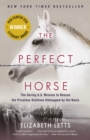 The Perfect Horse : The Daring U.S. Mission to Rescue the Priceless Stallions Kidnapped by the Nazis - eBook