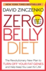 Zero Belly : The Revolutionary New Plan to Turn off Your Fat Genes and Keep You Lean for Life! - Book