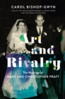 Art And Rivalry : The Marriage of Mary and Christopher Pratt - Book