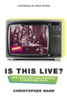 Is This Live? : Inside the Wild Early Years of MuchMusic: The Nation's Music Station - eBook