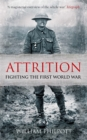 Attrition : Fighting the First World War - Book