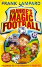 Frankie's Magic Football: Frankie vs The Knight's Nasties : Book 5 - Book