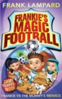 Frankie's Magic Football: Frankie vs The Mummy's Menace : Book 4 - Book