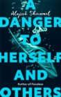 A Danger to Herself and Others : From the author of Faceless - Book