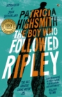 The Boy Who Followed Ripley : A Virago Modern Classic - eBook