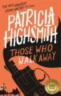 Those Who Walk Away : A Virago Modern Classic - Book