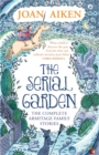 The Serial Garden : The Complete Armitage Family Stories - Book