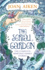 The Serial Garden : The Complete Armitage Family Stories - eBook